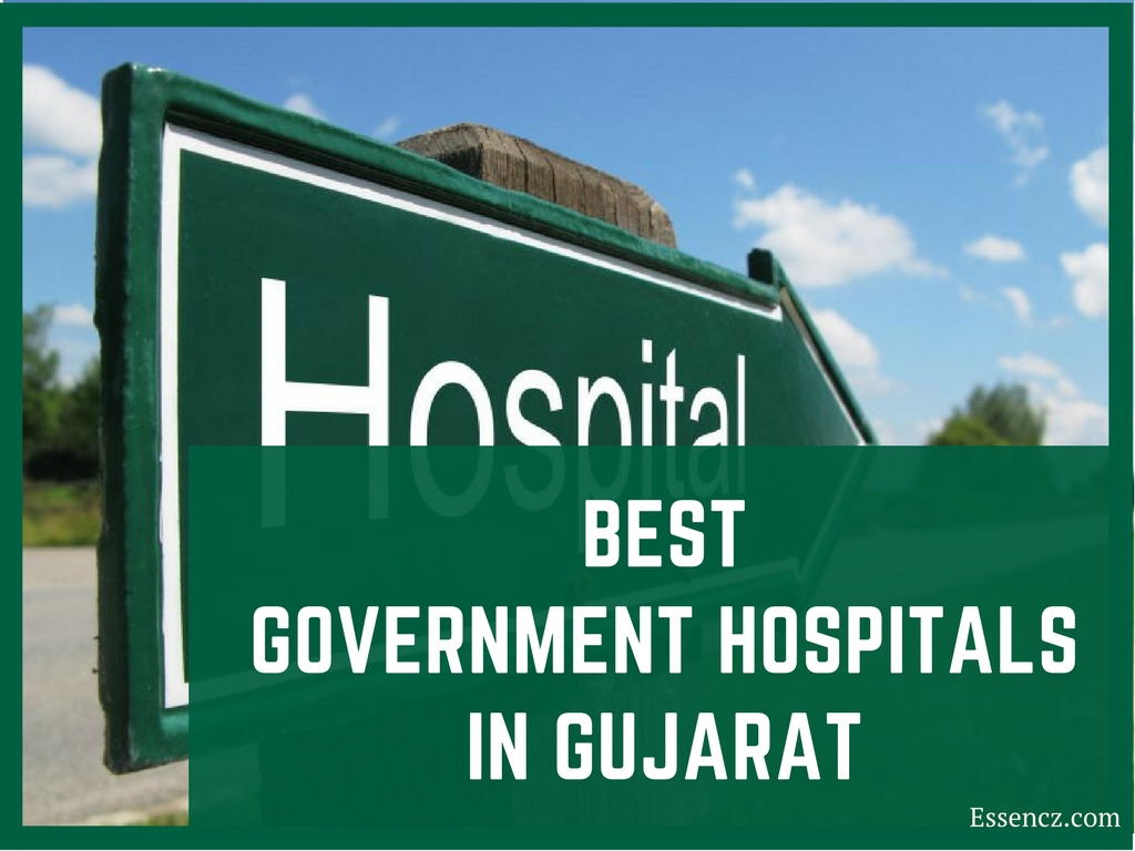 Top 10 Best Government Hospitals in Gujarat - Essencz