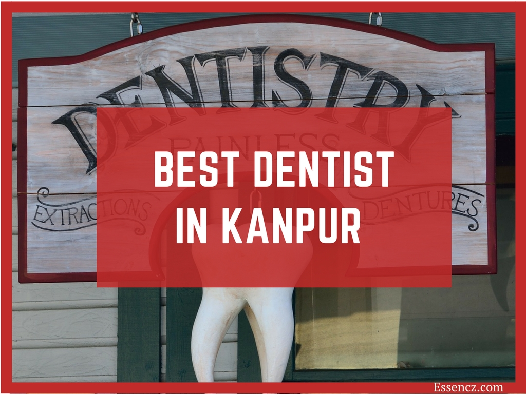 Top 7 Best Dentists in Kanpur - Essencz