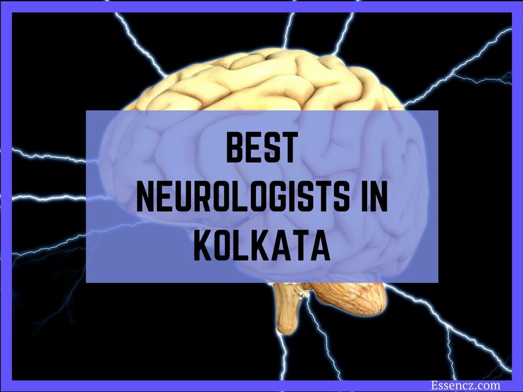 Top 10 Best Neurologists in Kolkata - Essencz