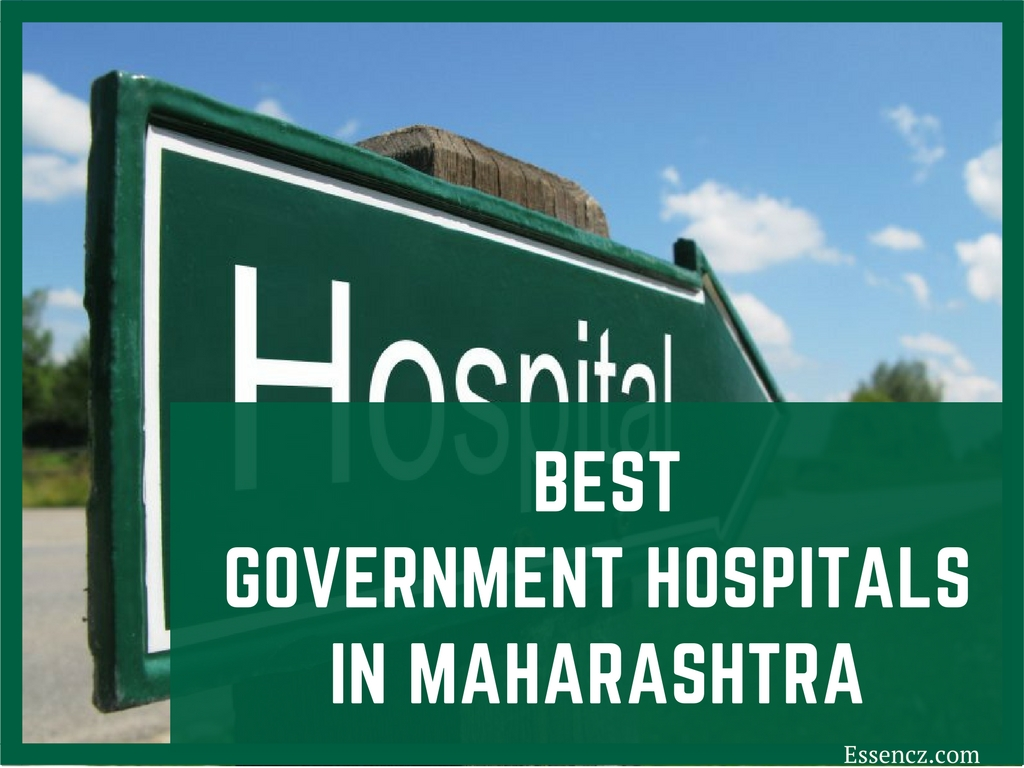 Top 10 Best Government Hospitals in Maharashtra - Essencz