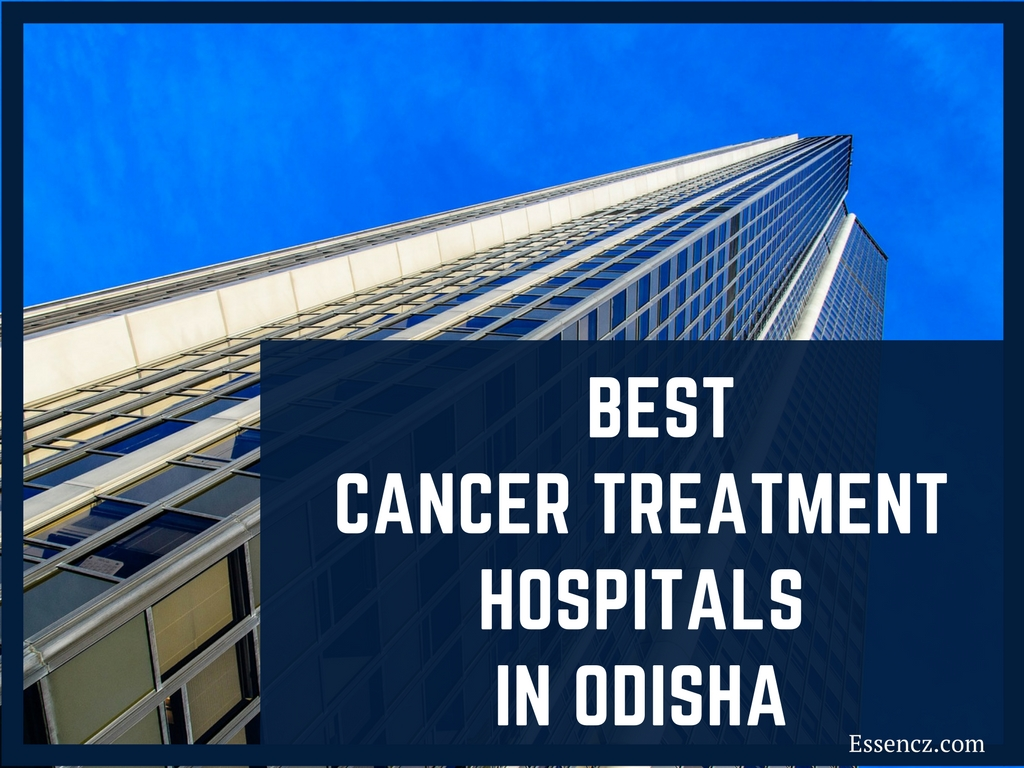 essencz- Top 10 Best Cancer Treatment Hospitals in Odisha ...