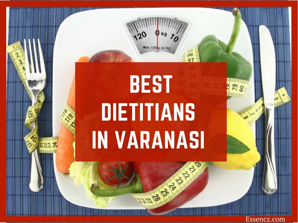 Top 7 Best Dietitians in Varanasi- List 2018 - Essencz
